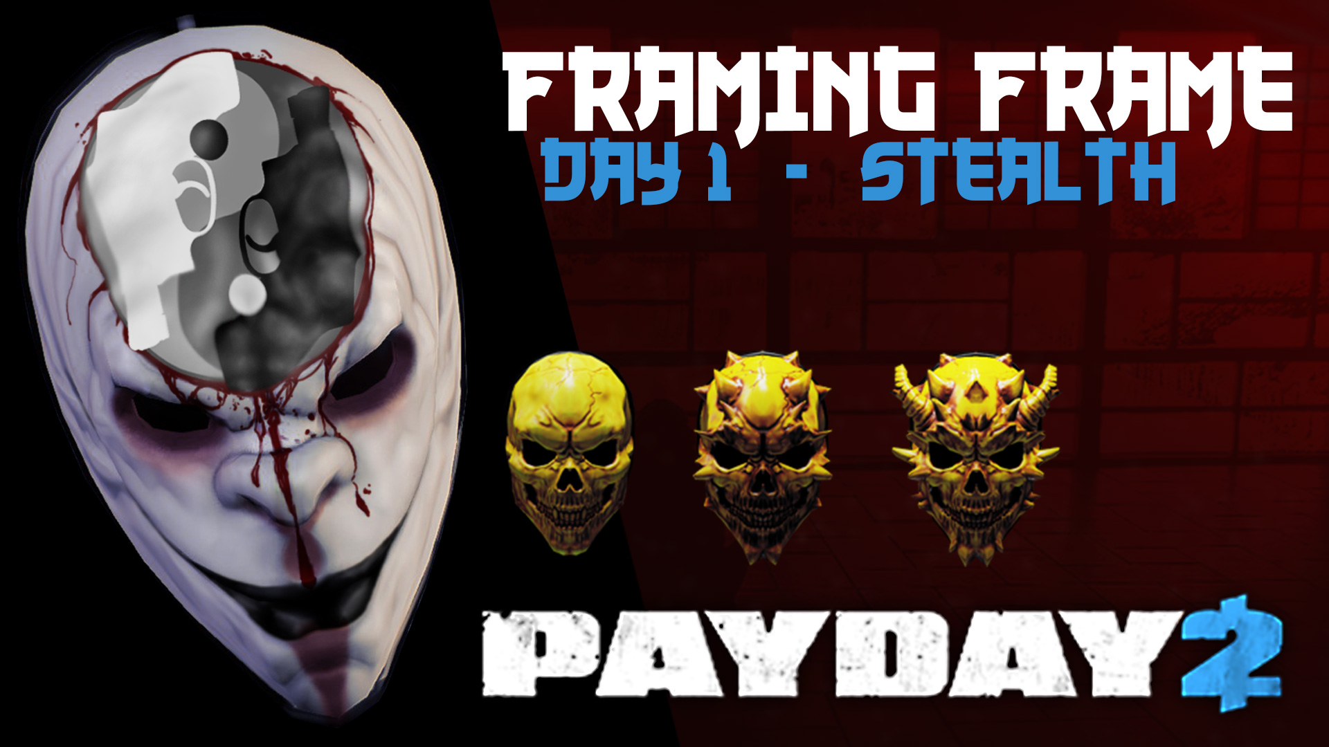 Payday 2: Framing Frame – Day 1 and ESCAPE – Stealth Overkill |