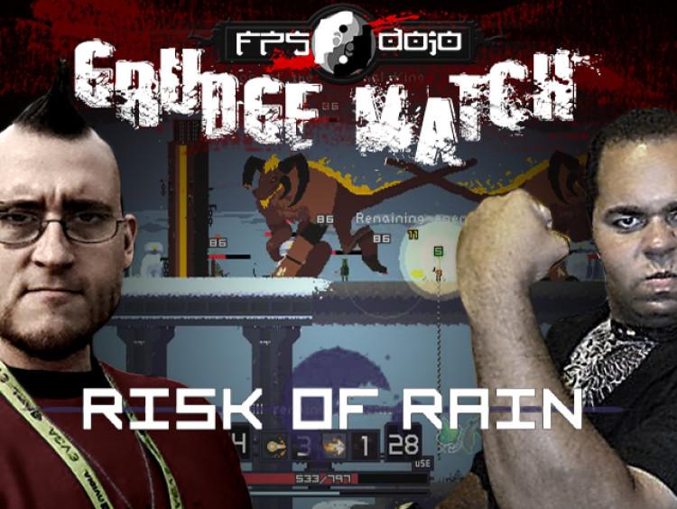 Grudge Match 04: Risk of Rain